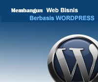 Membangun Web Bisnis Berbasis WordPress
