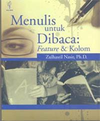 Buku Penulisan : Menulis Untuk Dibaca, Penulisan Feature & Kolom